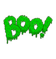 boo lettering phrase in slime style halloween vector image vector image