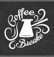 coffee break logotype design isolated on black vector image