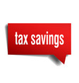 tax savings red 3d speech bubble vector image vector image