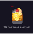 tasty alcoholic old fashioned cocktail with orange vector image vector image