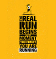 the real run begins the moment you forget you are vector image vector image