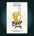 beer bottle and glass of beer beer party poster vector image