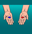 hands with red and blue pills pop art vector image vector image