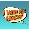 i wish you health dynamic bubble retro comic book vector image vector image