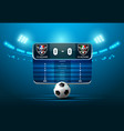 soccer football with scoreboard and spotlight vector image vector image