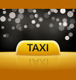 taxi car sign on bokeh background taxi cab sign vector image vector image