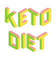 ketogenic keto diet colorful 3d letters isolated vector image