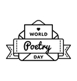 World Poetry day greeting emblem vector image vector image