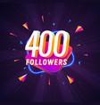 400 followers celebration in social media vector image vector image