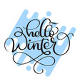 hello winter calligraphy text on blue abstract vector image vector image