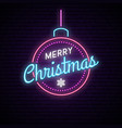neon ball with inscription merry christmas shiny vector image vector image