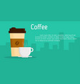coffee cup banner vector image vector image