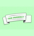 eco friendly green label white ribbon in the form vector image vector image