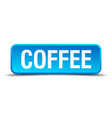 coffee blue 3d realistic square isolated button vector image vector image
