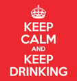 keep calm and keep drinking poster quote vector image vector image