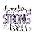 females are strong as hell vector image