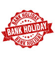 bank holiday stamp sign seal vector image vector image
