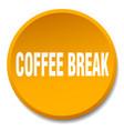 coffee break orange round flat isolated push vector image vector image