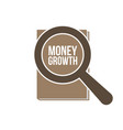 money growth word magnifying glass vector image