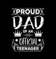 proud dad an official teenager - father t shirt vector image vector image