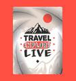 travel explore live logo mountains vector image