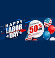 labor day 50 percent off sale promotion vector image vector image
