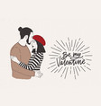 pair of man and woman in love and be my valentine vector image vector image