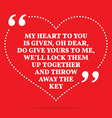 Inspirational love quote My heart to you is given vector image