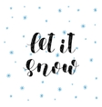 Let it snow Brush lettering vector image vector image