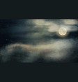 night sky with full moon in thick clouds vector image