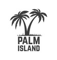 palm island emblem template with palms element vector image vector image