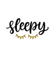 sleepy t shirt design funny quote poster vector image vector image