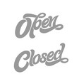 open closed typography for design sign vector image vector image