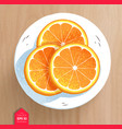 slices of orange on wooden table background vector image