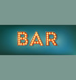bar illuminated street sign in the vintage style vector image vector image