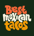 best mexican tacos vector image vector image