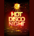 disco ball background disco poster hot night vector image vector image