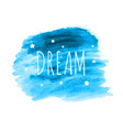 Dream word with stars on hand drawn watercolor
