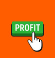 hand mouse cursor clicks the profit button vector image vector image