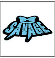 savage typography t shirt design vector image vector image