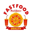 Fast food pizza with soda drinks sign vector image