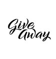 give away black calligraphy on white background vector image