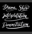 show and drama hand written typography vector image vector image