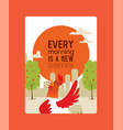 every morning ia new beginning poster vector image vector image
