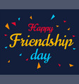 happy friendship day background or banner graphic vector image