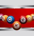 jackpot bingo lottery balls on red and metallic vector image vector image