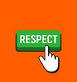 hand mouse cursor clicks the respect button vector image