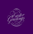 easter greetings lettering vector image vector image