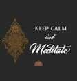 Hand drawn lettering keep calm and maditate