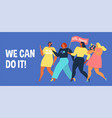 international womens day we can do it vector image vector image